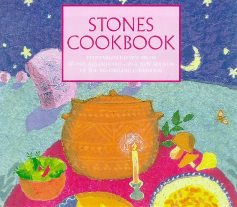 9780091865481: The Stones Cookbook: Vegetarian Recipes from Stones Restaurant in Avebury
