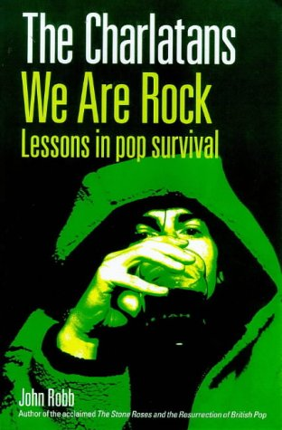 9780091865689: The Charlatans : We Are Rock