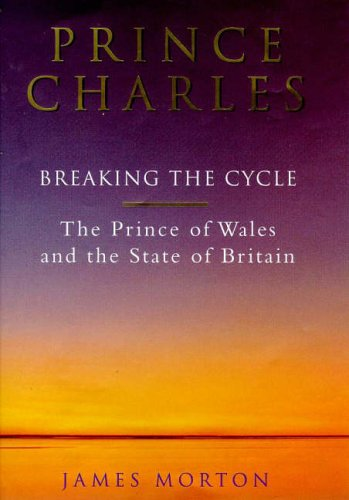 9780091865719: Prince Charles: Breaking the Cycle