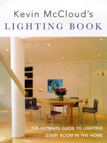 9780091865788: Kevin McCloud's Lighting Book: The Ultimate Guide to Lighting Every Room in the Home