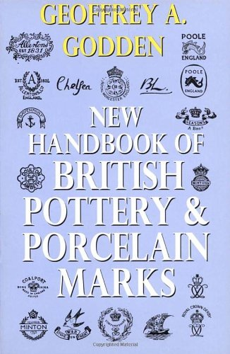 New Handbook of British Pottery and Porcelain Marks (0091865808) by Geoffrey A Godden