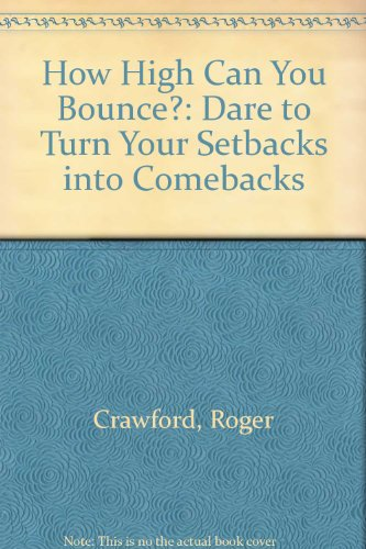 9780091867744: How High Can You Bounce?: Dare to Turn Your Setbacks into Comebacks