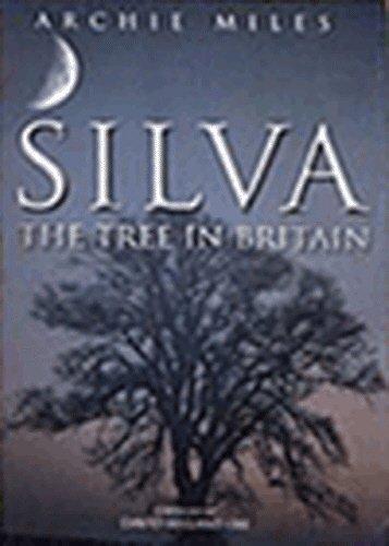 9780091867881: Silva: The Tree In Britain