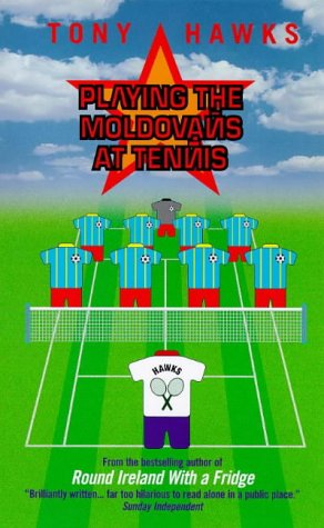 9780091867904: Playing the Moldovans at Tennis