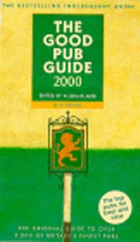 9780091867928: The Good Pub Guide 2000: The Original Bestselling Guide to Over 5000 of Britain's Finest Pubs (Good Guides)