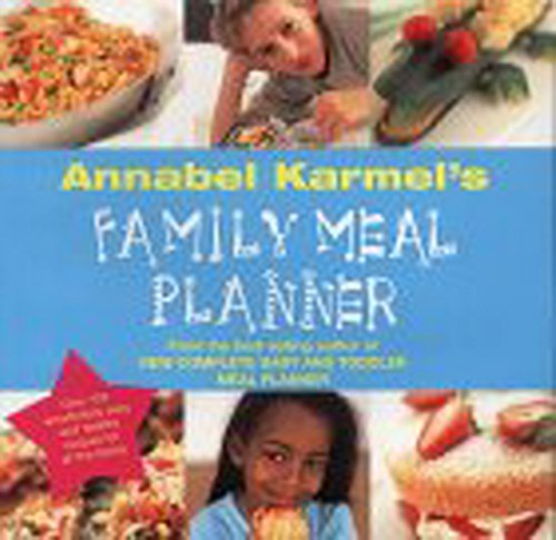 9780091867959: 'ANNABEL KARMEL'S FAMILY MEAL PLANNER: OVER 200 GREAT TASTING, EASY AND HEALTHY RECIPES FOR ALL THE FAMILY'