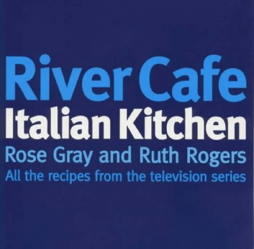 9780091867980: River Cafe Italian kitchen