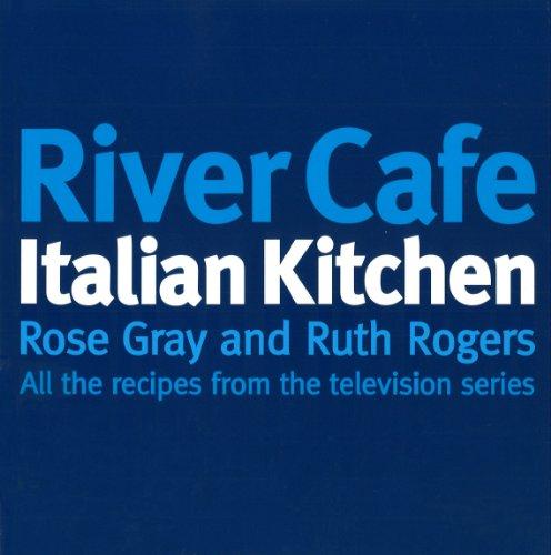 River Cafe Italian kitchen: GRAY, Rose &