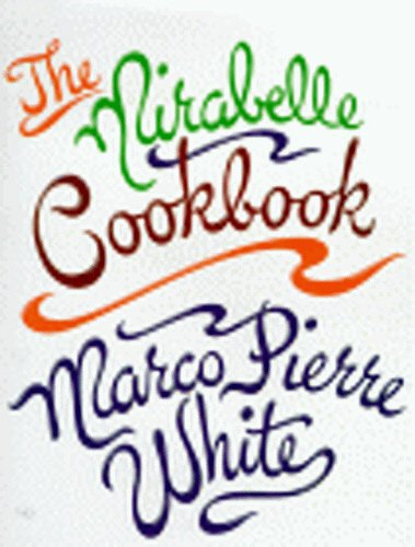 The Mirabelle Cookbook: Marco Pierre White