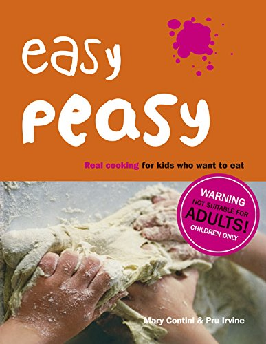 9780091868406: Easy Peasy: Real Cooking For Kids Who Want To Eat: Real Food For Kids Who Want to Cook