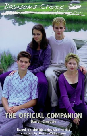 "9780091868826: ""Dawsons Creek"": The Official Companion"