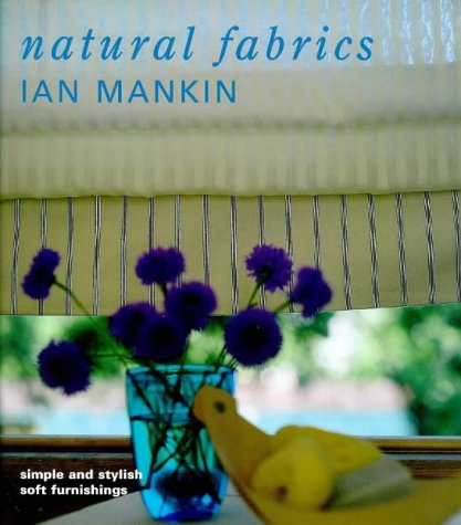9780091868918: Natural Fabrics: Simple and Stylish Soft Furnishings