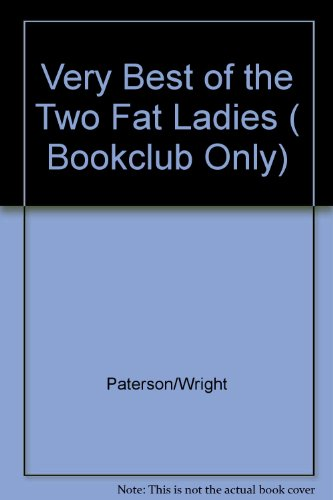 9780091869137: Very Best of the Two Fat Ladies ( Bookclub Only)
