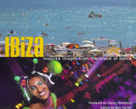 9780091869342: Ibiza: Inspired Images From The Island Of Dance