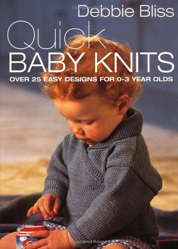 Quick Baby Knits (9780091869403) by Debbie Bliss