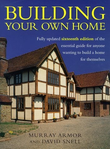 9780091869434: Building your own home: the essential guide to anyone wanting to build a home for themselves