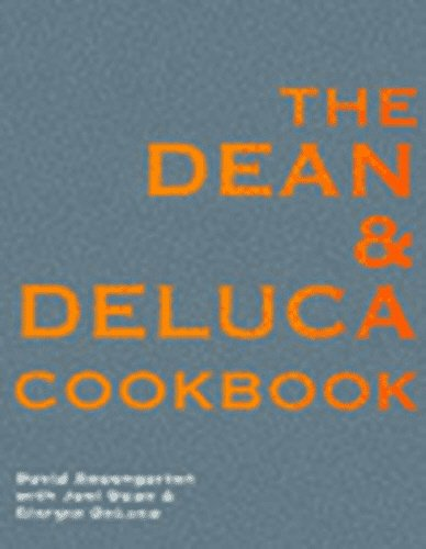 9780091869564: The Dean and DeLuca Cookbook