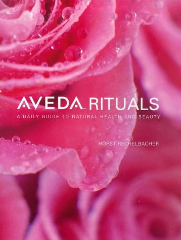 9780091869663: Aveda Rituals: A daily guide to natural health and beauty