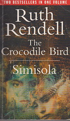 9780091870102: the Crocodile Bird / Simisola