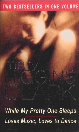 While My Pretty One Sleeps and Loves: Mary Higgins-Clark