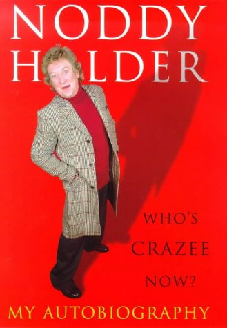 9780091870751: Noddy Holder--Who's Crazee Now: My Autobiography