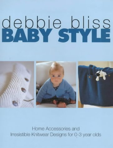 9780091870829: Baby Style: Home Accessories and Irresistible Knitwear Designs for 0-3 Year Olds