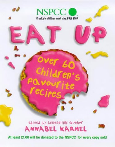 9780091870836: Eat Up: Over 60 Children's Favourites to Help Raise Funds for the NSPCC