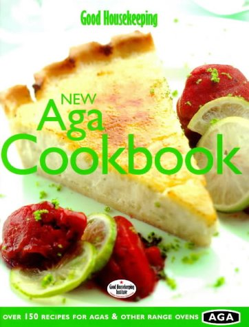 9780091870928: Good Housekeeping New Aga Cookbook: Over 150 Recipes for Agas and Other Range Ovens