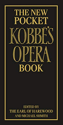 9780091870935: The New Pocket Kobbé's Opera Book