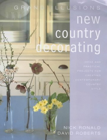 9780091871376: Grand Illusions New Country Decorating: Ideas and Practical Projects for Creating Contemporary Country Style