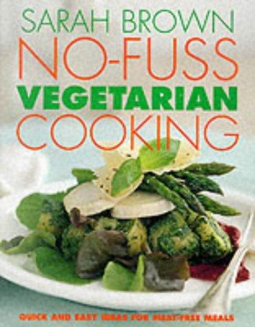 9780091872571: No-Fuss Vegetarian Cooking