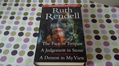 9780091872786: The Face of Trespass; A Judgement in Stone; A Demon in My View