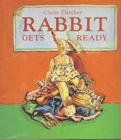 9780091872915: Rabbit Gets Ready