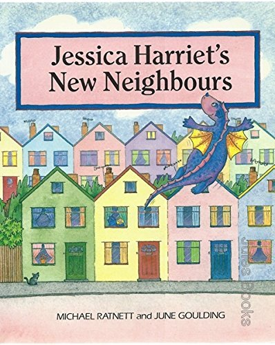 9780091873059: Jessica Harriet's New Neighbours