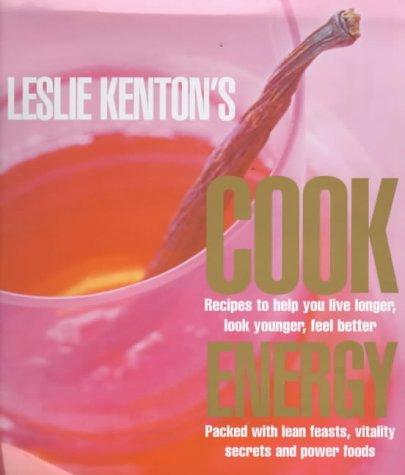 9780091874056: Leslie Kenton's Cook Energy