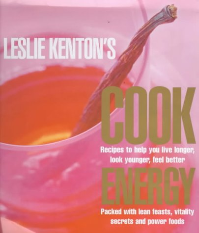 9780091874056: Leslie Kenton's Cook Energy