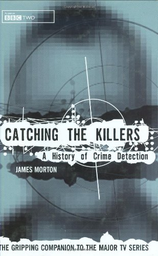9780091874100: Catching the Killers: A History of Crime Detection