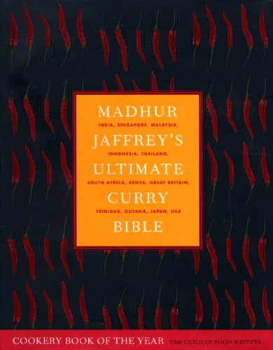 9780091874155: Madhur Jaffrey's Ultimate Curry Bible: India, Singapore, Malaysia, Indonesia, Thailand, South Africa, Kenya, Great Britain, Trinidad, Guyana, Japan, U
