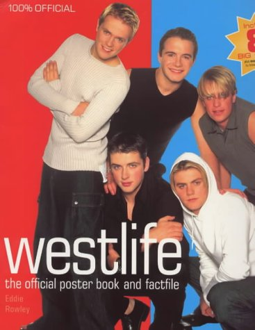 9780091874230: Westlife: the Official Poster Book and Factfile