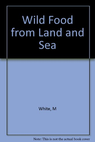 9780091874391: Wild Food from Land and Sea