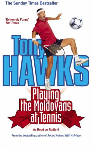 9780091874568: Playing the Moldovans at Tennis