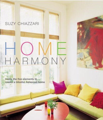 9780091874780: Home Harmony: Using the Five Elements to Create a Blissful, Balanced Home