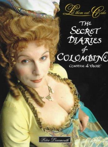 9780091874797: Let Them Eat Cake: the Secret Diaries of Colombine, Comtess De Vache