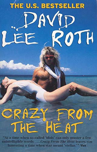 Crazy From The Heat (Paperback): David Lee Roth