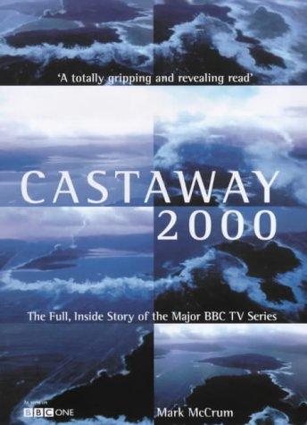 9780091875008: Castaway 2000: The Full, Inside Story of the Major BBC TV Series