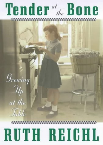 9780091875053: Tender at the Bone: Growing Up at the Table