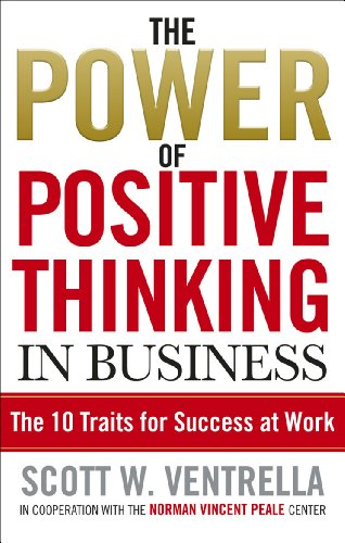 9780091876463: The Power of Positive Thinking in Business: 10 Traits for Maximum Results