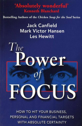 9780091876500: The Power Of Focus: How to Hit Your Business, Personal and Financial Targets with Absolute Certainty