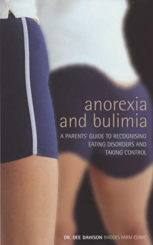 9780091876524: Anorexia And Bulimia: A Parent's Guide To Recognising Eating Disorders and Taking Control