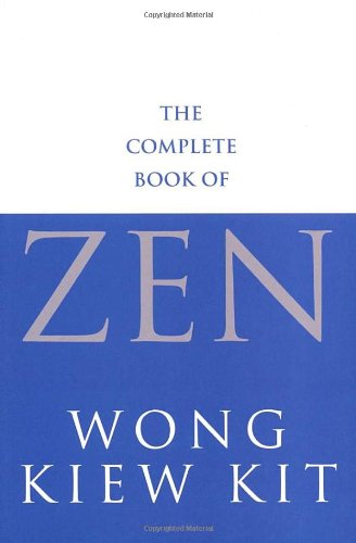 9780091876555: The Complete Book Of Zen: A guide to the principles and practice